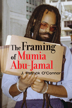 This is the cover of J. Patrick O'Connor's book on Mumia's case.