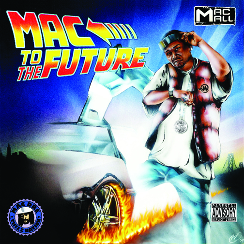 Mac-Mall-Mac-to-the-Future-cover-web2, Mac to the Future: an interview wit' Bay Area rap kingpin Mac Mall, Part 1, Culture Currents