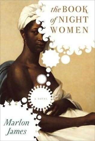 The-Book-of-Night-Women-by-Marlon-James-cover, Review of 'The Book of Night Women', Culture Currents